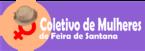 Coletivo de Mulheres desenvolve ações há 11 anos em Feira de Sant...